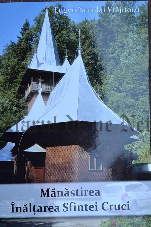 """Cartea""""Mănăstirea Înalțarea Sfintei Cruci"""", tipărită la editura Sfântul Ierarh Nicolae, cu binecuvântarea arhiepiscopului Sucevei și Rădăuților IPS PIMEN"""