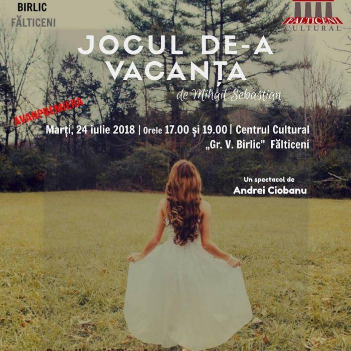 """Trupa Birlic Fălticeni prezintă """"Jocul de-a vacanța"""", pe 24 iulie"""